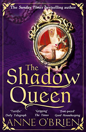 The Shadow Queen by [O'Brien, Anne]