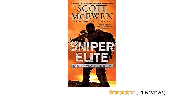 Sniper Elite One Way Trip A Novel EBook Scott McEwen Thomas Koloniar Amazoncouk Kindle Store