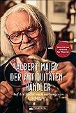 Der Antiquitätenhändler. Auf der Suche nach verborgenen Schätzen. Mit Albert Maier auf den Spuren besonderer Fundstücke. Für alle Fans der beliebten ZDF-Sendung 'Bares für Rares'.