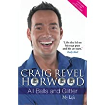 [ All Balls and Glitter My Life ] [ ALL BALLS AND GLITTER MY LIFE ] BY Horwood, Craig Revel ( AUTHOR ) Sep-03-2009 Paperback