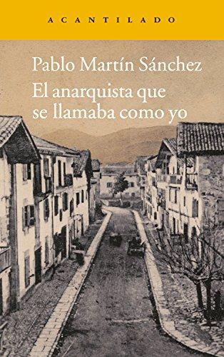 El anarquista que se llamaba como yo (Narrativa del Acantilado nº 221) por Pablo Martín Sánchez