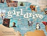 Girldrive: Criss-Crossing America, Redefining Feminism