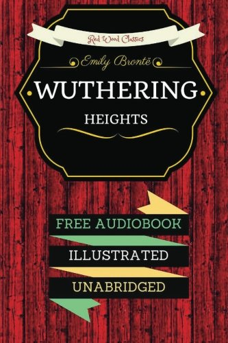 Wuthering Heights: By Emily Bronte & Illustrated (An Audiobook Free!)
