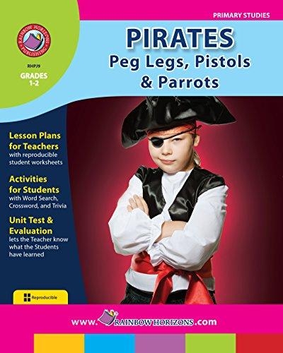 Pirates: Peg Legs, Pistols and Parrots Gr. 1-2 (English (Pirate Peg Leg)