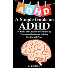 ADHD: 18 Natural Ways to Find Freedom From ADHD Symptoms for Adults and Children (ADHD, Parenting ADHD, Children with ADHD, ADHD in Adults, ADHD Treatment) (English Edition)