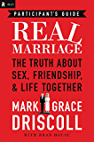 Real Marriage Participant's Guide: The Truth About Sex, Friendship, and Life Together (English Edition)