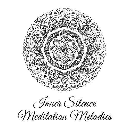 Inner Silence Meditation Melodies – 15 Fresh 2019 New Age Songs for Total Deep Relaxation & Yoga Training, Inner Energy Increase, Chakra Healing, Zen Music