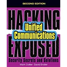 Hacking Exposed Unified Communications & VoIP Security Secrets & Solutions 2/E 2nd (second) Edition by Collier, Mark, Endler, David published by McGraw-Hill Osborne (2013)