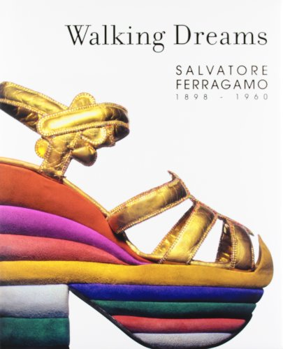 salvatore-ferragamo-walking-dreams-salvatore-ferragamo-1898-1960