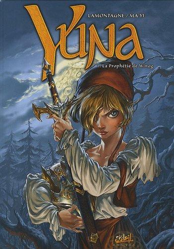 Yuna, Tome 1 : La Prophétie de Winog