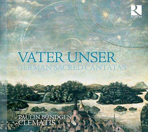 Vater Unser (Notre père) cantates allemandes sacrées