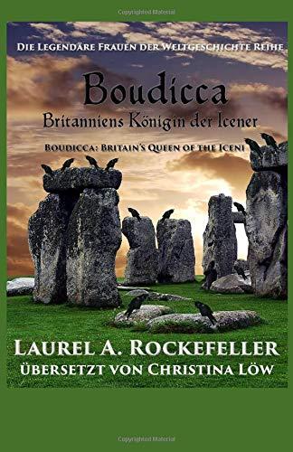 Boudicca: Britanniens Königin der Icener Christina Königin
