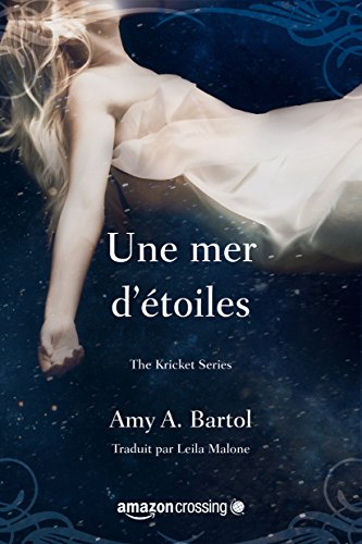Une mer d'étoiles (The Kricket Series t. 2) par [Bartol, Amy A.]