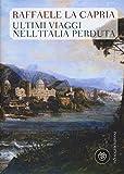 Ultimi viaggi nell'Italia perduta