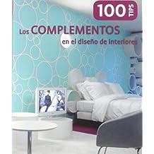 Complementos En El Diseño De Interiores, Los (100 Tips (loft))