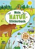 Mein Natur-Stickerbuch: über 300 Stickern (Mein Stickerbuch)