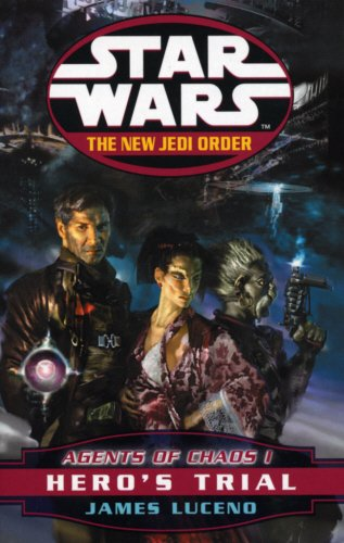 Star Wars: The New Jedi Order - Agents Of Chaos Hero's Trial Cover Image