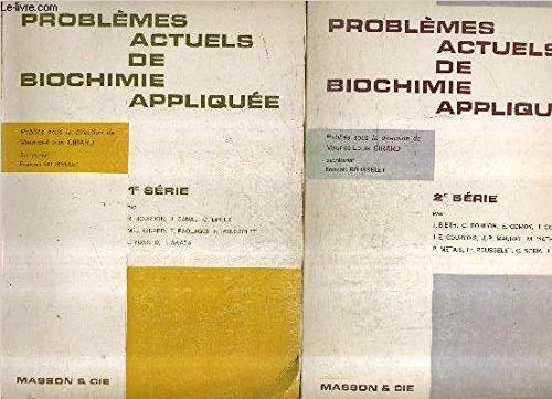 PROBLEMES ACTUELS DE BIOCHIMIE APPLIQUEE - PREMIERE SERIE + DEUXIEME SERIE. par GIRARD MAURICE LOUIS