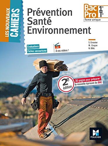 Les Nouveaux Cahiers - Prvention Sant Environnement - 1ere/ Tle BAC PRO - Manuel de l'lve