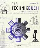 Das Technikbuch: 250 Meilensteine in der Geschichte der Technik