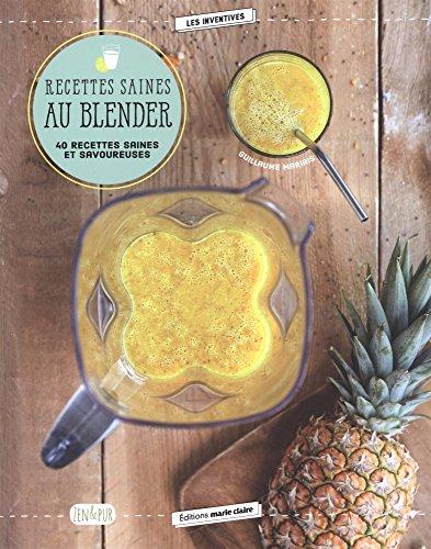 Recettes saines au blender : 40 recettes saines et...