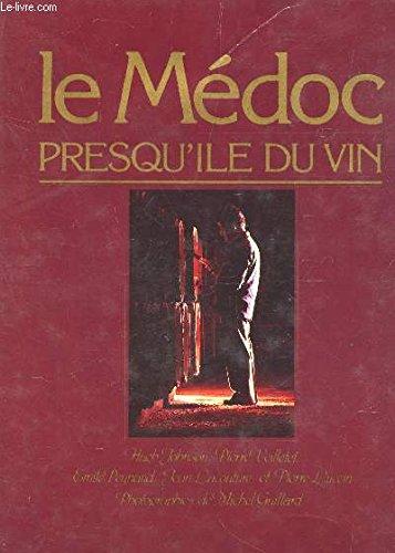 Le Mdoc: Presqu'le du vin (Rgions de France)