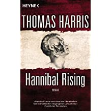Hannibal Rising: Roman (Hannibal Lecter 1) (German Edition)
