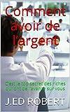 Telecharger Livres Comment avoir de l argent C est le top secret des riches qui ont de l avance sur vous (PDF,EPUB,MOBI) gratuits en Francaise