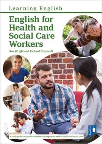 English for Health and Social Care Workers: Handbook and Audio por RICHARD CRESSWELL