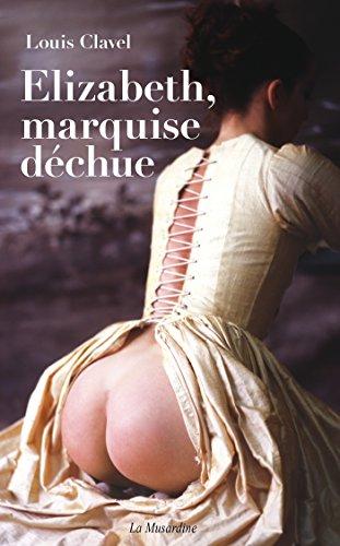 Elizabeth, marquise déchue par Louis Clavel