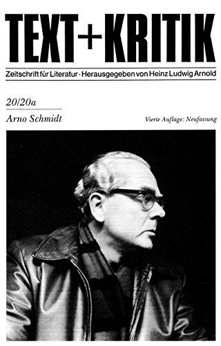 Arno Schmidt (TEXT+KRITIK 20/20a)