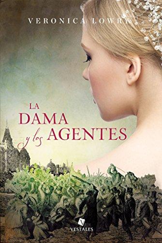 La dama y los agentes - La dama y los agentes 01, Veronica Lowry (rom) 51zBXgyIhhL