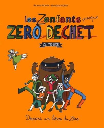 Les zenfants presque zéro déchet : Ze mission par From Thierry Souccar Editions