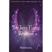 The Twin Flame Reunion: Volume 4 (Earth Angel Series)