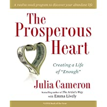 "The Prosperous Heart: Creating a Life of ""Enough"""