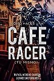 Cómo hacer una Cafe Racer (tú mismo)