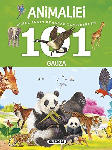 101 gauza buruz jakin beharko zenituzkeen animaliei por Susaeta Ediciones S A