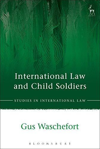 International Law and Child Soldiers (Studies in International Law)