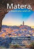 Matera, die Basilicata und ich