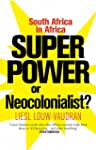 Superpower or Neocolonialist?: South...