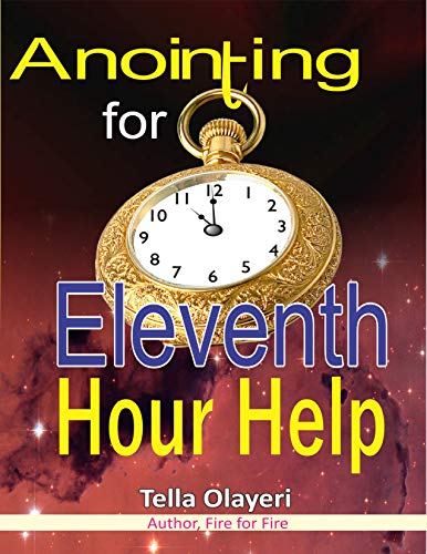 Anointing for Eleventh Hour Help (English Edition)
