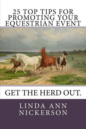 25 Top Tips for Promoting Your Equestrian Event: Get the Herd Out.