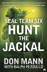 SEAL Team Six Book 4: Hunt the Jackal by Don Mann (2014-10-23)