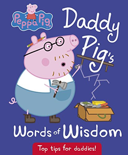 Daddy Pig's Words Of Wisdom (Peppa Pig) por Vv.Aa.