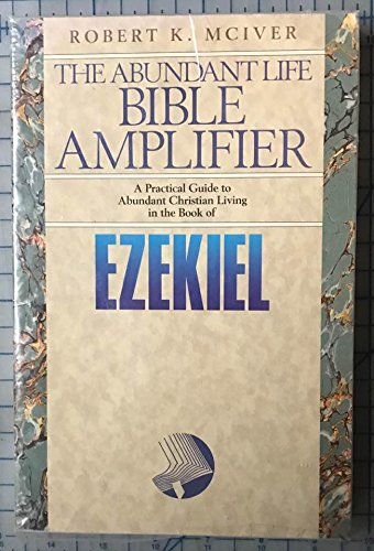Ezekiel: Through Crisis to Victory (The Abundant Life Bible Amplifier)