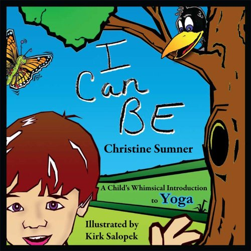 I Can Be: A Child's Whimsical Introduction to Yoga