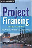 Project Financing: Asset Based Financial Engineering, 3Rd Edn