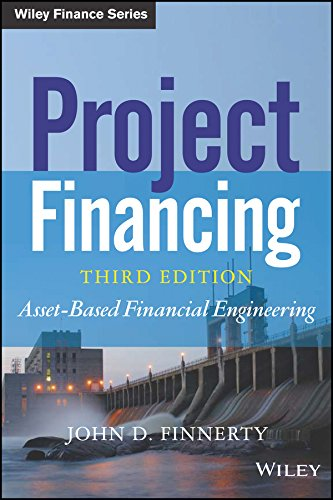 Project Financing: Asset-Based Financial Engineering, 3ed (MISL-WILEY)