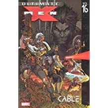 Ultimate X-Men - Volume 16: Cable (Ultimate X-Men (Paperback))