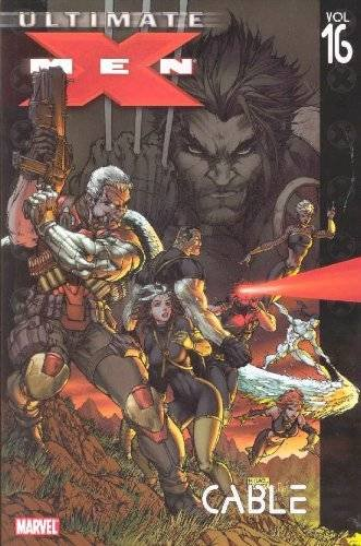 Ultimate X-Men Volume 16: Cable TPB (Graphic Novel Pb)